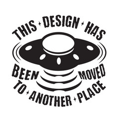 Ufo quotes and slogan good for t-shirt vector