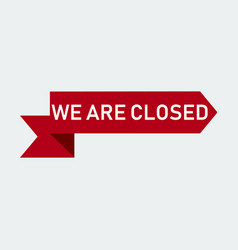we are closed icon vector image