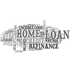 are you qualified for a home loan refinance text vector image vector image