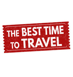 Best time to travel sign or stamp vector