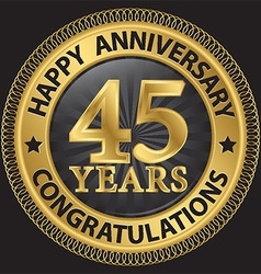 45 years happy anniversary congratulations gold vector image