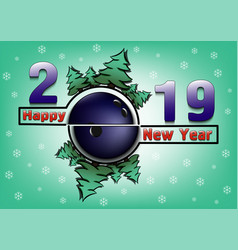 Happy new year 2019 and bowling ball vector