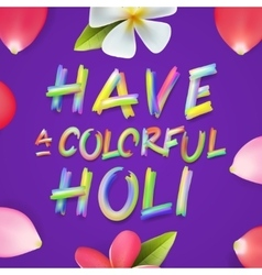 Have a colorful Holi poster of indian festival vector image