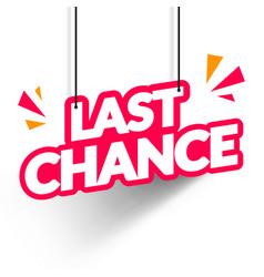 Last chance hanging label modern web banner vector