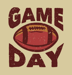 T shirt design game day with rugby ball vintage vector