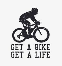 T shirt design get a bike get a life vector
