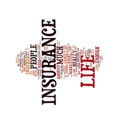 life insurance how much is enough text background vector image vector image