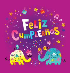 Feliz cumpleanos happy birthday in spanish vector