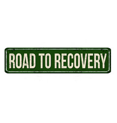 Road to recovery vintage rusty metal sign vector