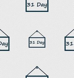 Calendar day 31 days icon sign Seamless abstract vector image