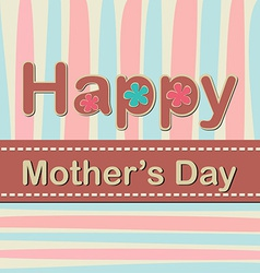 Happy Mothers Day - Card vector image