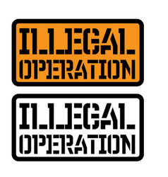 Illegal operation stamp on white vector