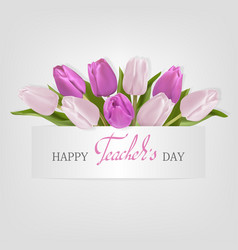 Teachers day card with tulips vector
