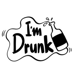 word phrase for i am drunk vector image