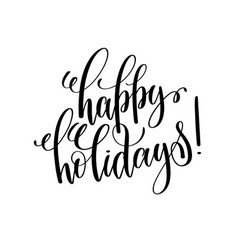 Happy holidays hand lettering inscription vector