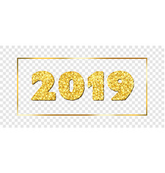 happy new year card gold number 2019 isolated vector image