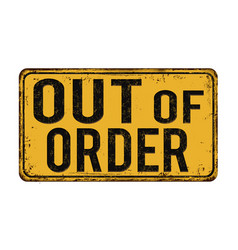 Out of order vintage rusty metal sign vector
