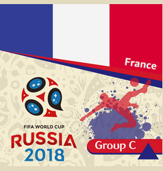 Russia 2018 wc group c france background vector