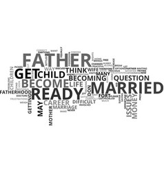 Are you ready to be a father text word cloud vector