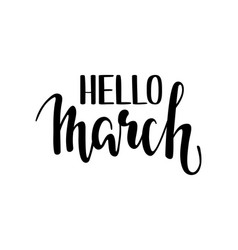 Hello march hand drawn calligraphy and brush pen vector