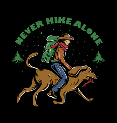Never hike alone vector