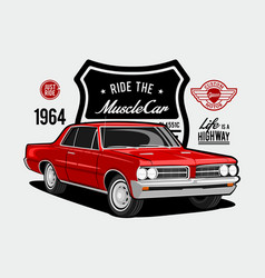 Ride muscle car classic - power 1964 vector