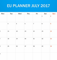 EU Planner blank for July 2017 Scheduler agenda or vector image