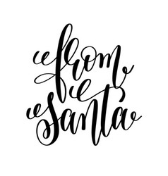 From santa hand lettering inscription to winter vector