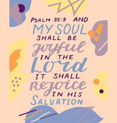Hand lettering with bible verse my soul shall be vector