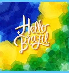 hello brazil text over green yellow and blue vector image