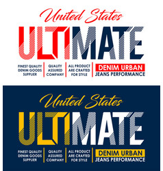 Ultimate typography design t shirt print vector
