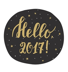 Hello 2017 New year card with hand drawn lettering vector image vector image