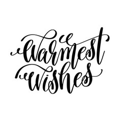 Warmest wishes hand lettering inscription to vector