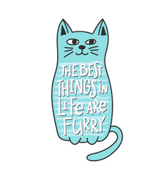 Cat furry best thing in life quote lettering vector