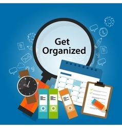 Get organized organizing time schedule business vector