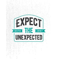 Grunge Concept with Inspiration Phrase for Poster vector image