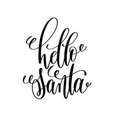 Hello santa hand lettering inscription to winter vector