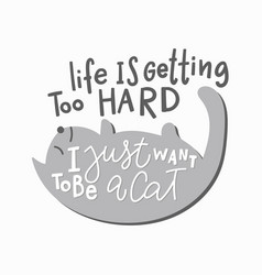 want be a cat shirt quote lettering vector image