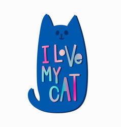 i love my cat shirt quote lettering vector image