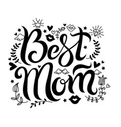 lettering best mom vector image