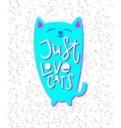 just love cats shirt quote lettering vector image vector image