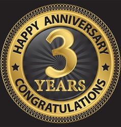 3 years happy anniversary congratulations gold vector image
