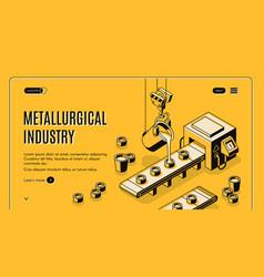 metallurgical company isometric web banner vector image