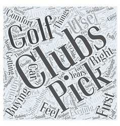 Picking Golf Clubs With The Right Feel For You vector image vector image