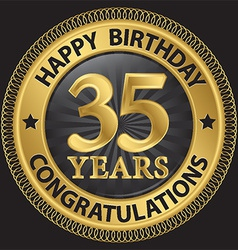 35 years happy birthday congratulations gold label vector