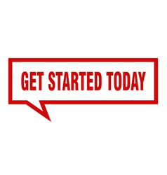 Get started today sign get started today square vector