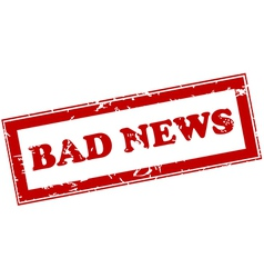 Red stamp with bad news vector image