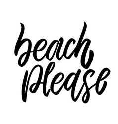 beach please lettering phrase on white background vector image