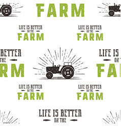 farm seamless pattern design life is better on vector image
