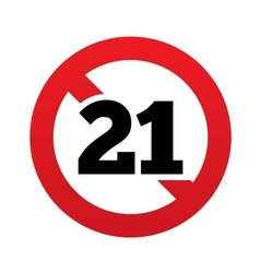 No 21 years old sign Adults content icon vector image